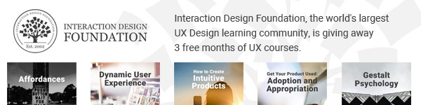 Sign up with Interaction Design Foundation and receive 3 free months of UX courses